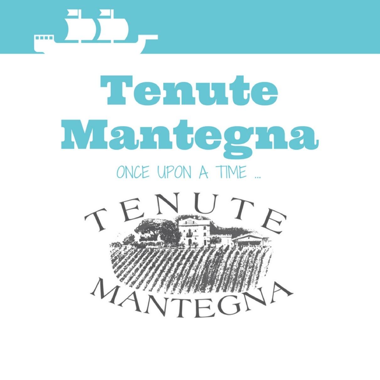 Tenute Mantegna: la Storia oltre ogni cambiamento.